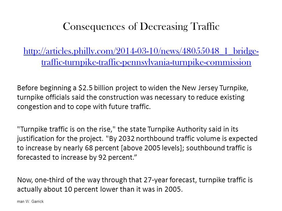 Consequences of Decreasing Traffic
