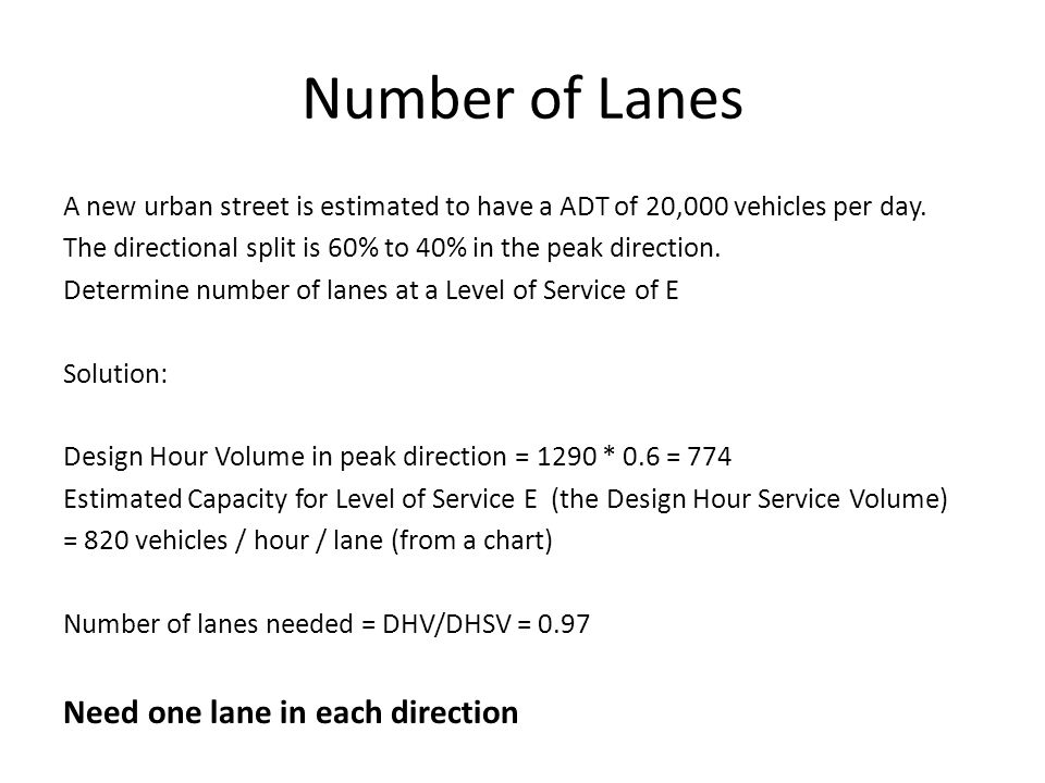 Number of Lanes Need one lane in each direction