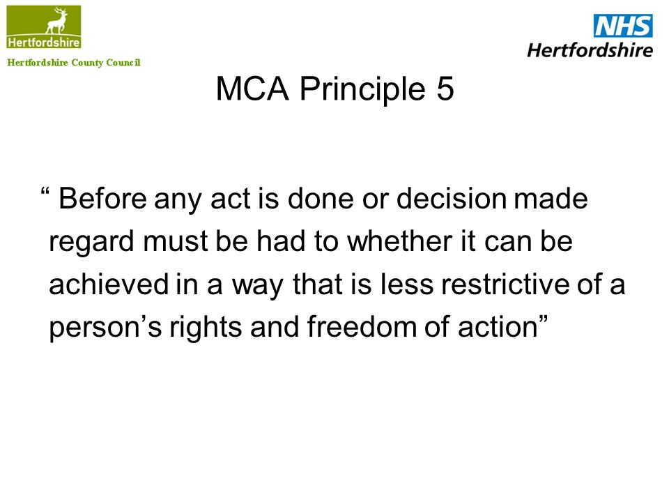 MCA Principle 5 Before any act is done or decision made