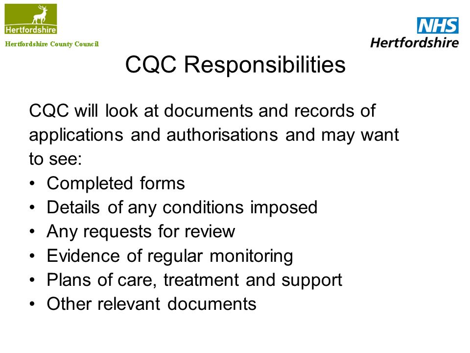 CQC Responsibilities CQC will look at documents and records of