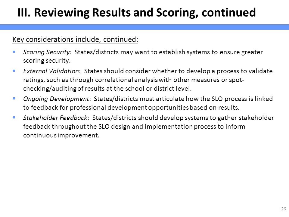 III. Reviewing Results and Scoring, continued