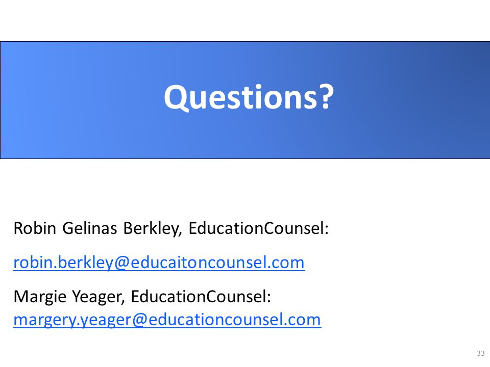 Questions Questions Robin Gelinas Berkley, EducationCounsel: