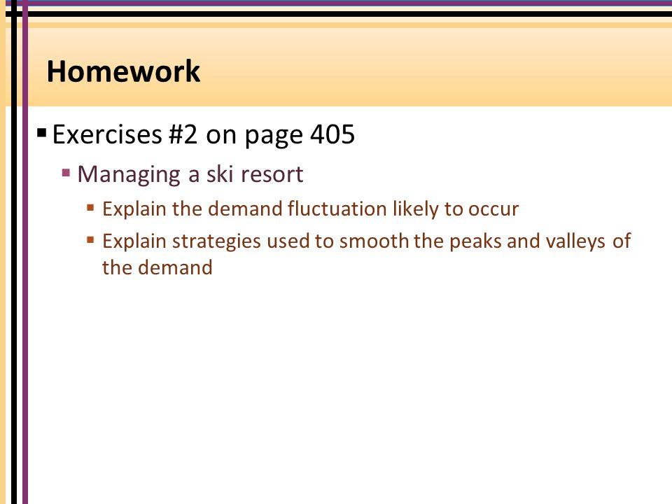 Homework Exercises #2 on page 405 Managing a ski resort