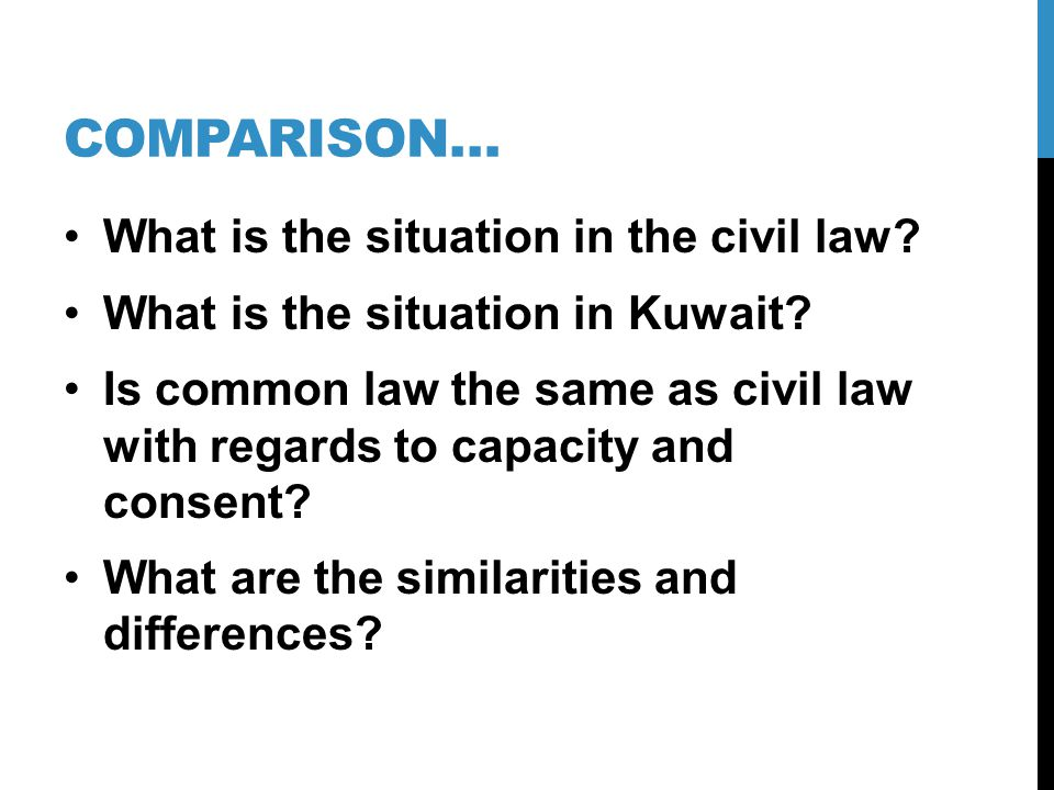 Comparison… What is the situation in the civil law