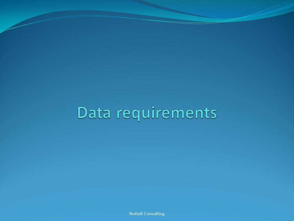 Data requirements Nuttall Consulting