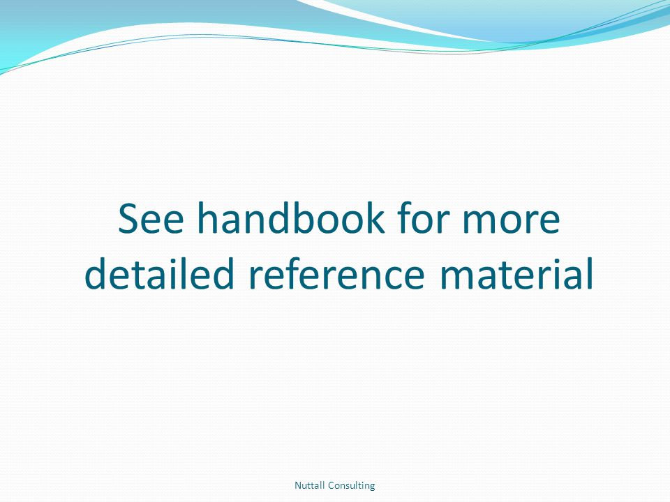See handbook for more detailed reference material