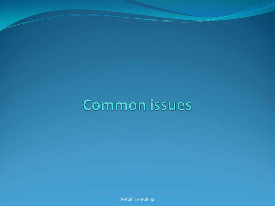 Common issues Nuttall Consulting