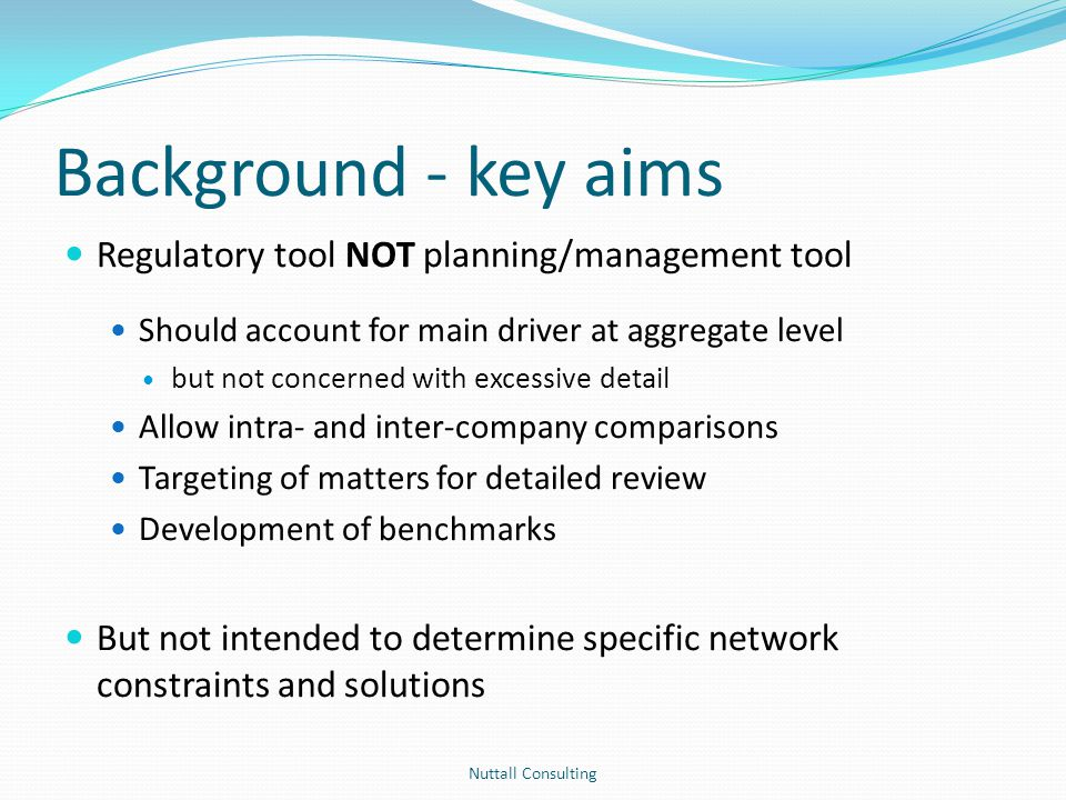 Background - key aims Regulatory tool NOT planning/management tool