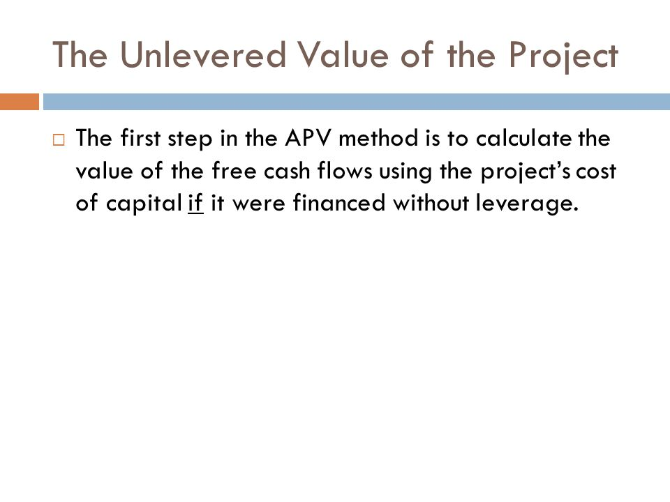 The Unlevered Value of the Project