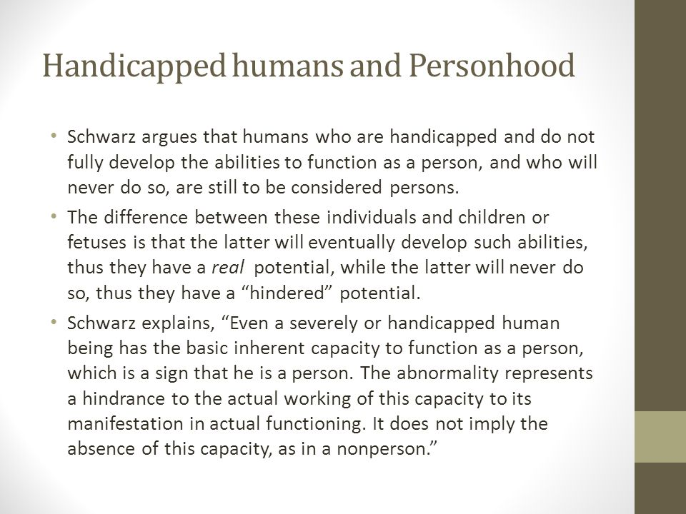 Handicapped humans and Personhood