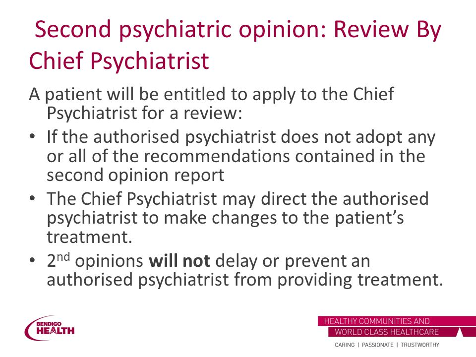 Second psychiatric opinion: Review By Chief Psychiatrist