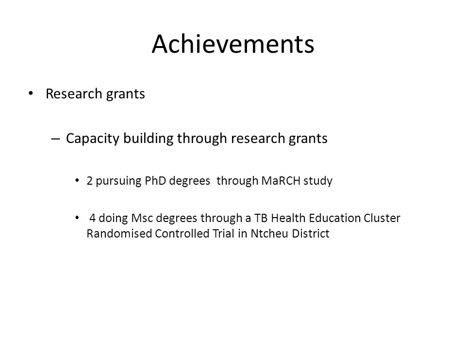 Achievements Research grants Capacity building through research grants