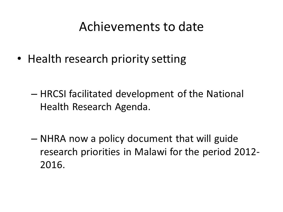 Achievements to date Health research priority setting
