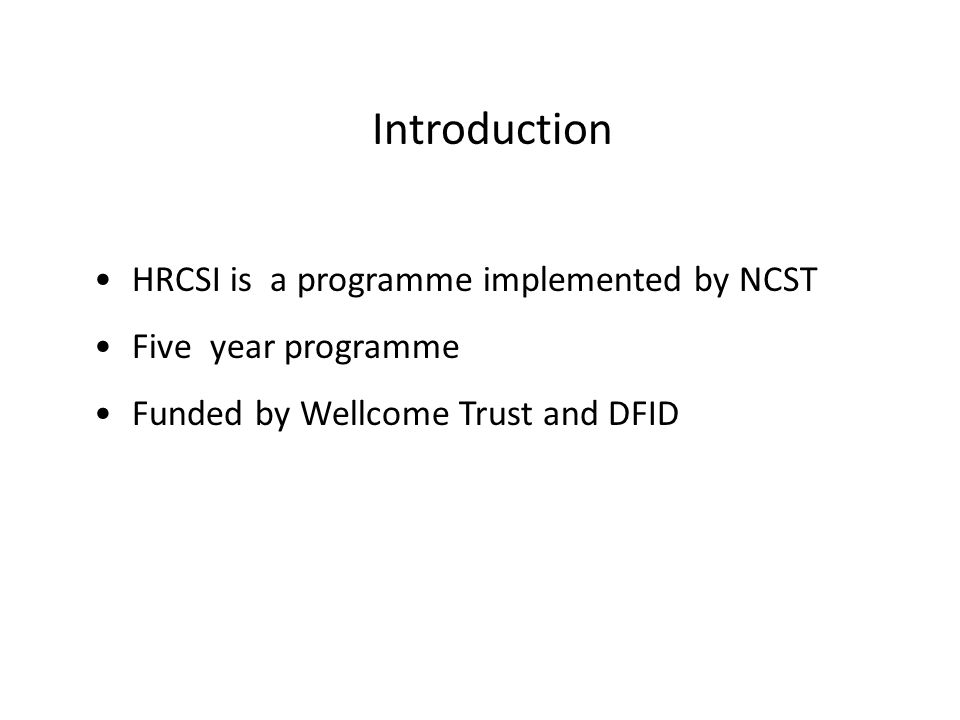 Introduction HRCSI is a programme implemented by NCST
