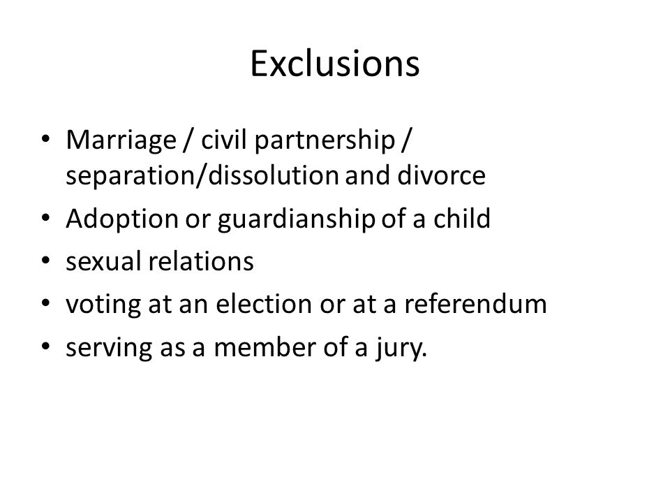 Exclusions Marriage / civil partnership / separation/dissolution and divorce. Adoption or guardianship of a child.
