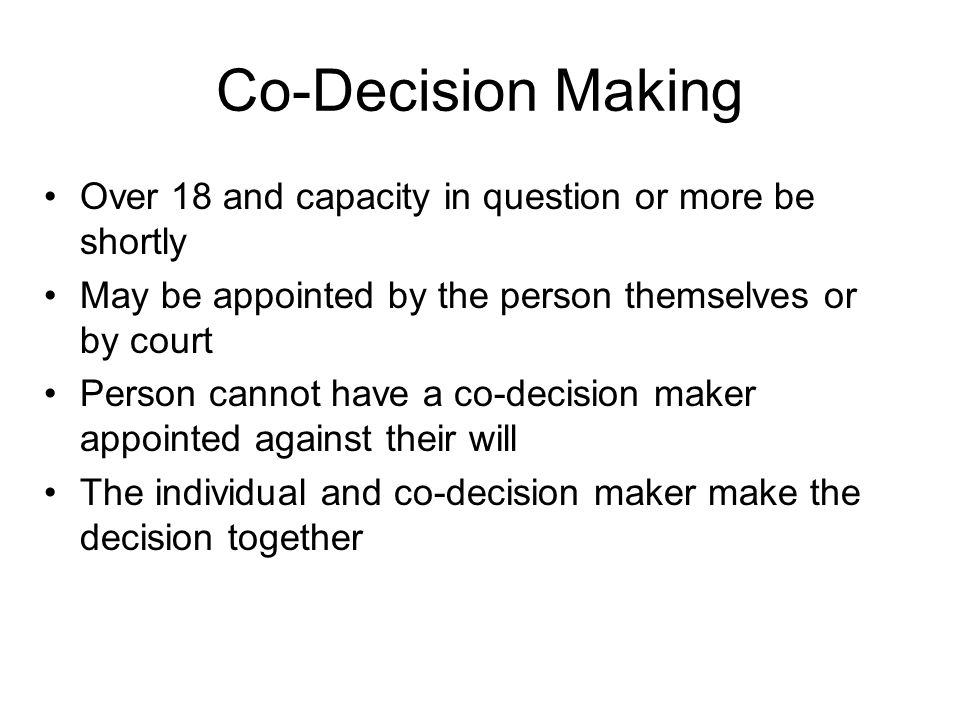 Co-Decision Making Over 18 and capacity in question or more be shortly