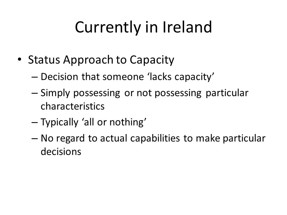 Currently in Ireland Status Approach to Capacity