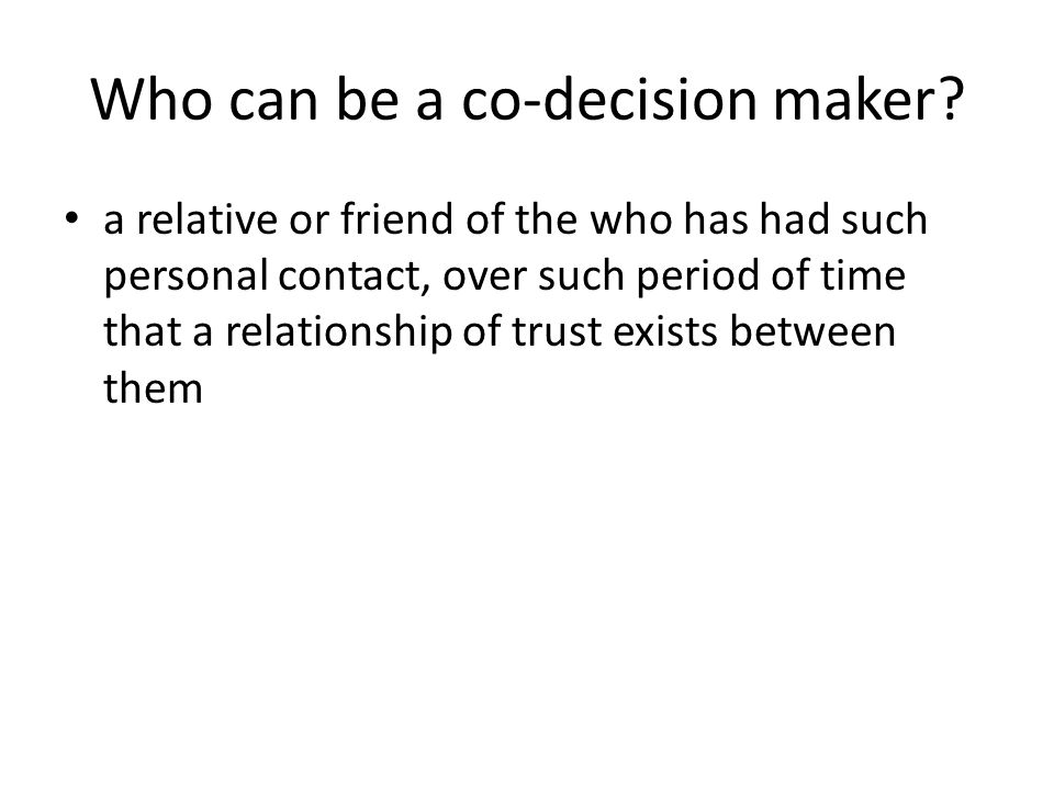 Who can be a co-decision maker