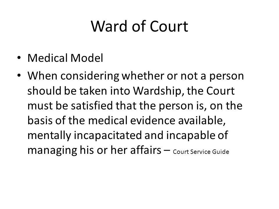 Ward of Court Medical Model
