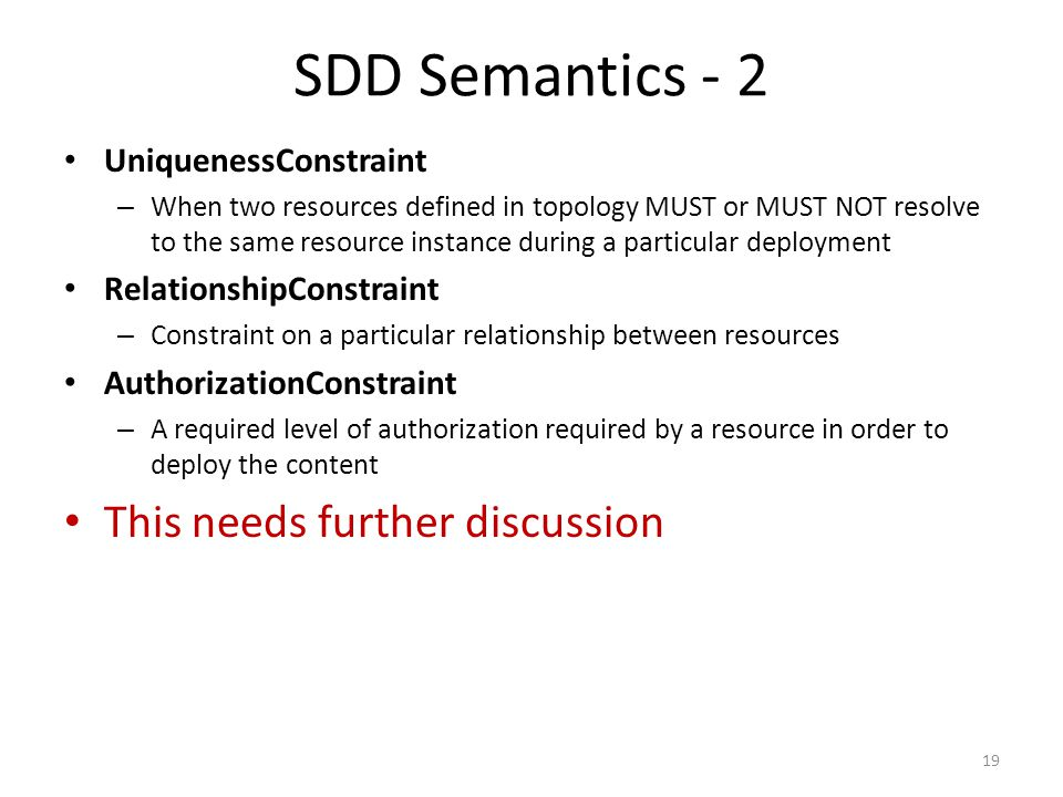 SDD Semantics - 2 This needs further discussion UniquenessConstraint