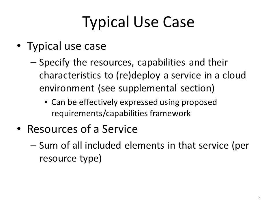 Typical Use Case Typical use case Resources of a Service