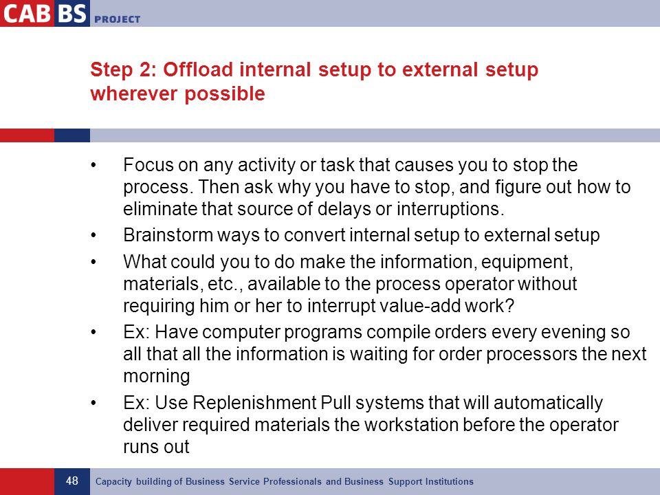 Step 2: Offload internal setup to external setup wherever possible