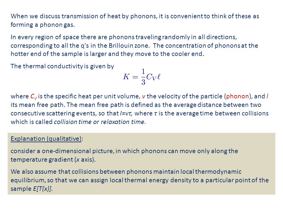 When we discuss transmission of heat by phonons, it is convenient to think of these as forming a phonon gas.