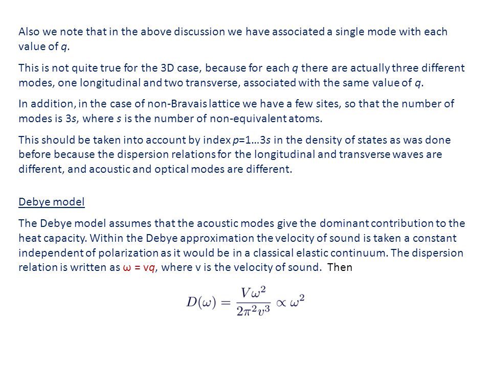 Also we note that in the above discussion we have associated a single mode with each value of q.