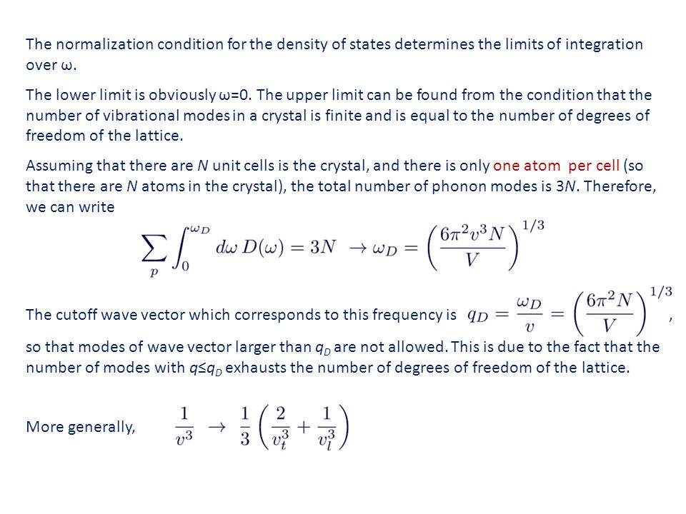 The normalization condition for the density of states determines the limits of integration over ω.