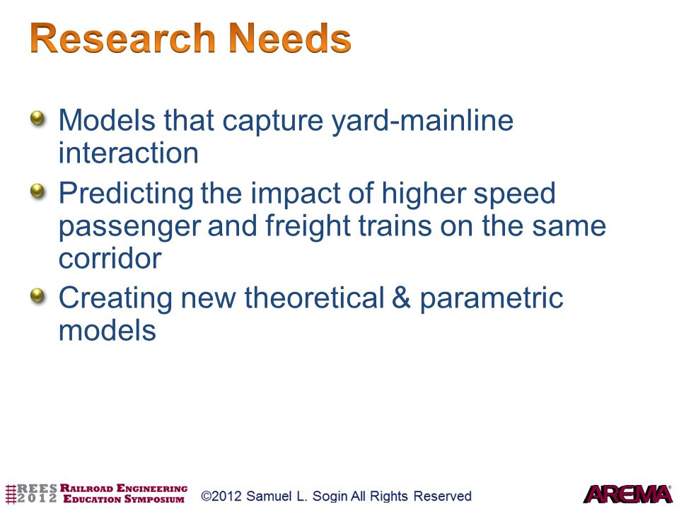 Research Needs Models that capture yard-mainline interaction