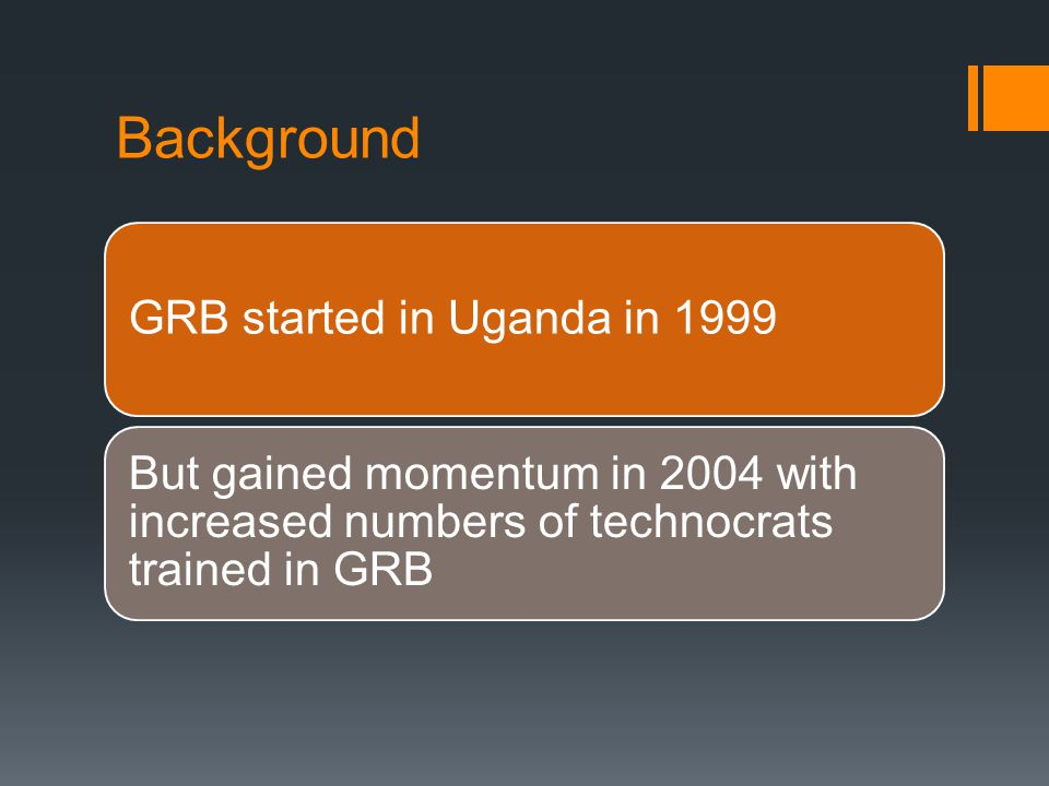 Background GRB started in Uganda in 1999