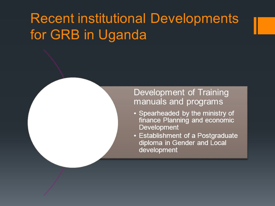 Recent institutional Developments for GRB in Uganda