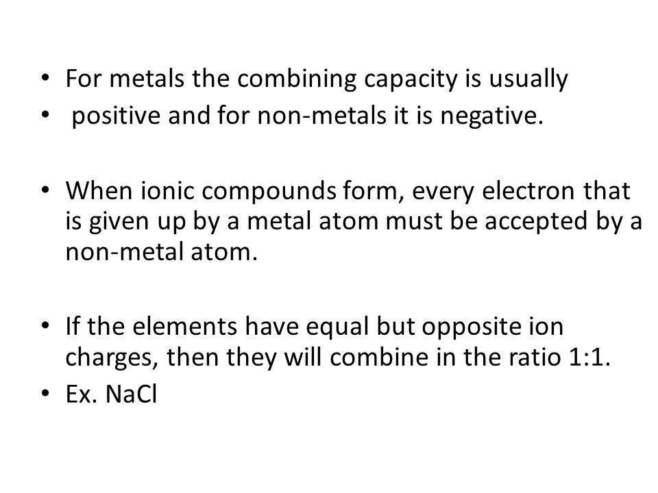 For metals the combining capacity is usually