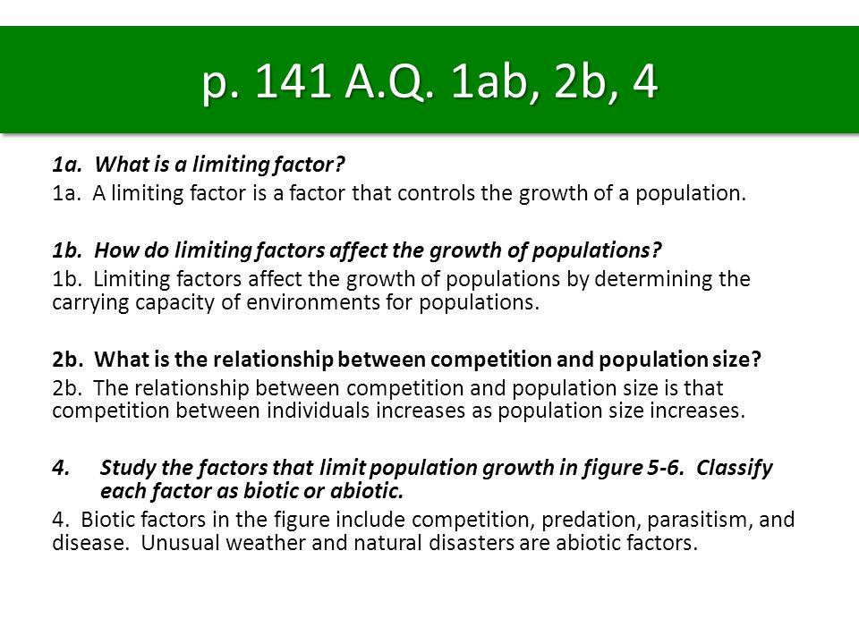 p. 141 A.Q. 1ab, 2b, 4 1a. What is a limiting factor
