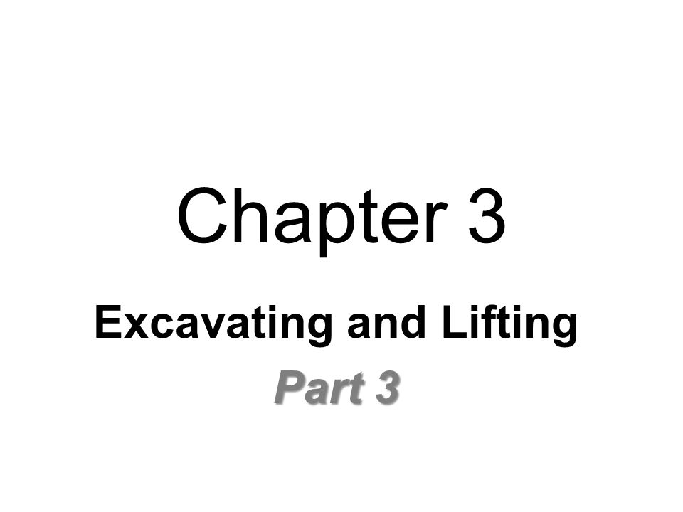 Excavating and Lifting Part 3