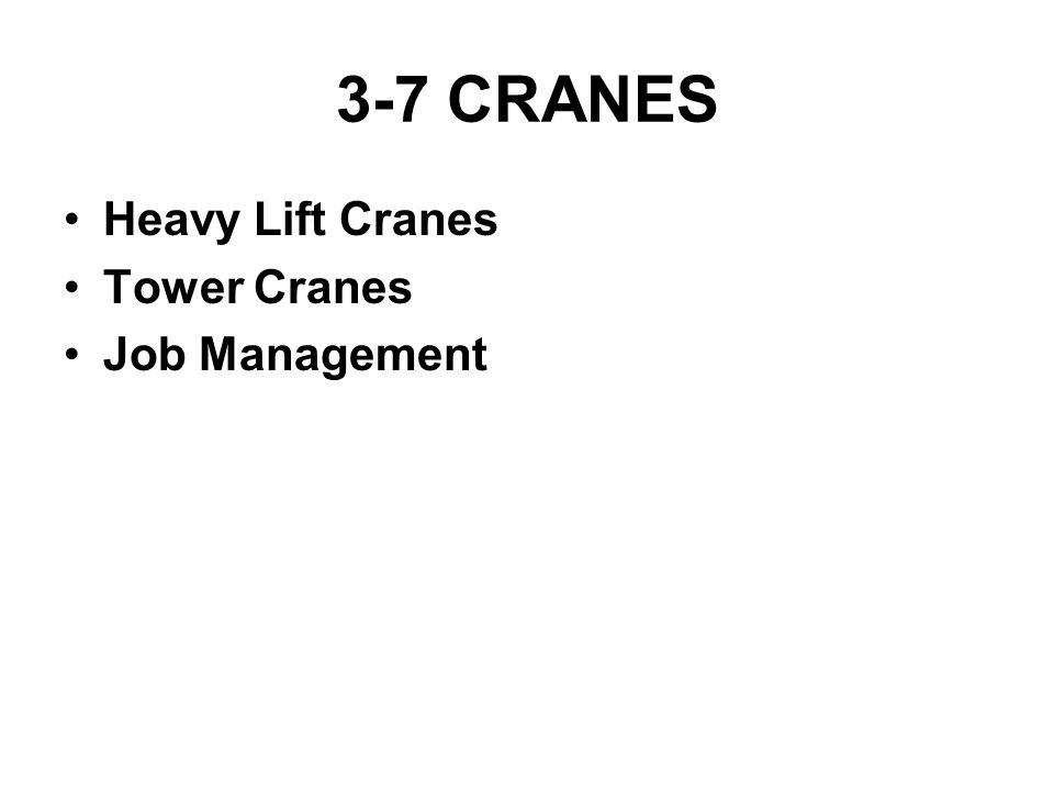 3-7 CRANES Heavy Lift Cranes Tower Cranes Job Management