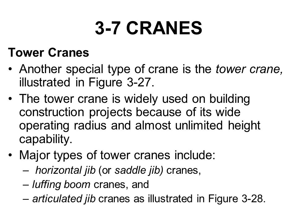 3-7 CRANES Tower Cranes. Another special type of crane is the tower crane, illustrated in Figure 3-27.