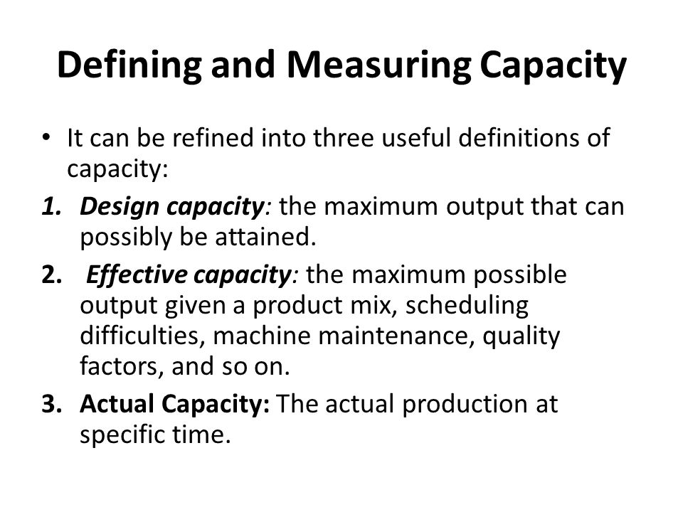 Defining and Measuring Capacity