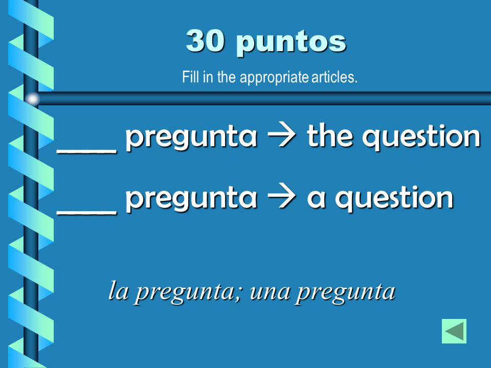 ____ pregunta  the question ____ pregunta  a question