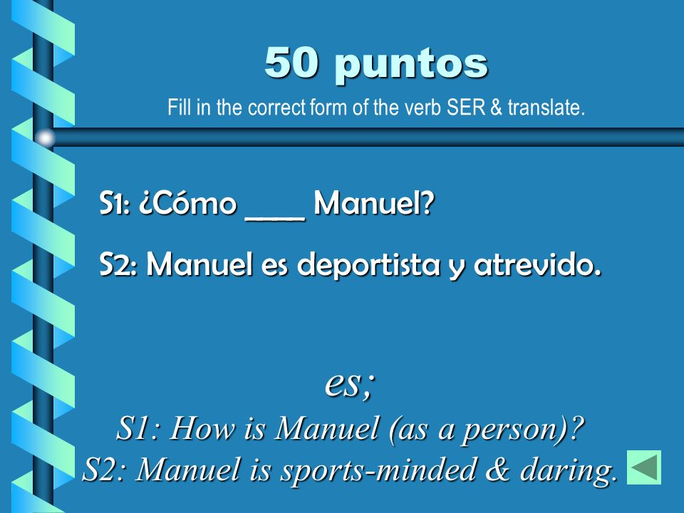 Fill in the correct form of the verb SER & translate.