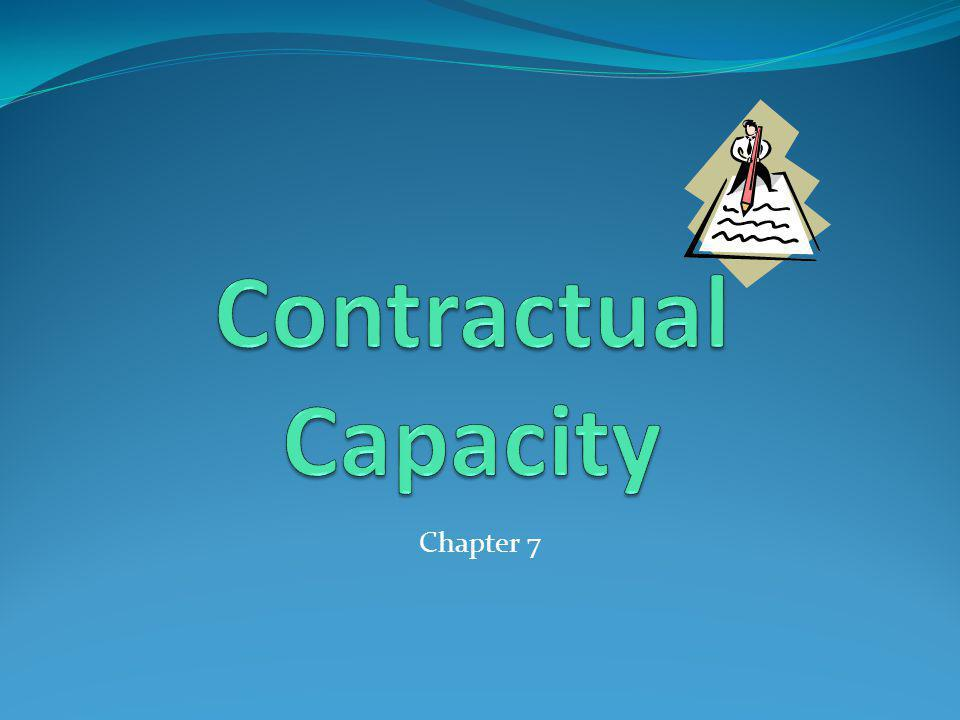 Contractual Capacity Chapter 7