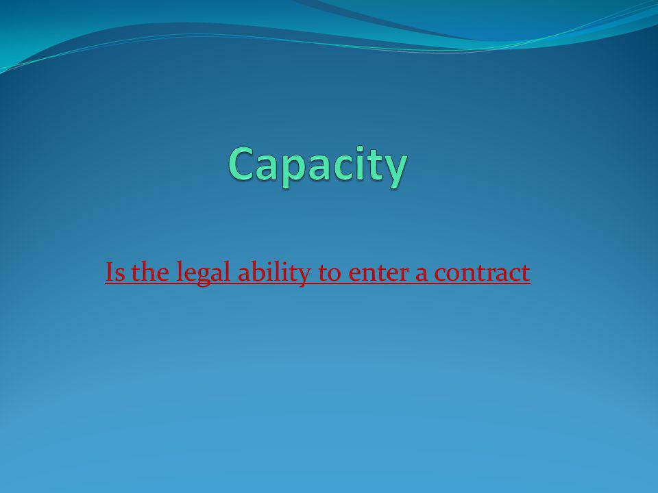 Is the legal ability to enter a contract