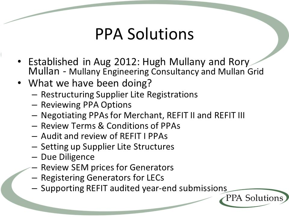 PPA Solutions Established in Aug 2012: Hugh Mullany and Rory Mullan - Mullany Engineering Consultancy and Mullan Grid.