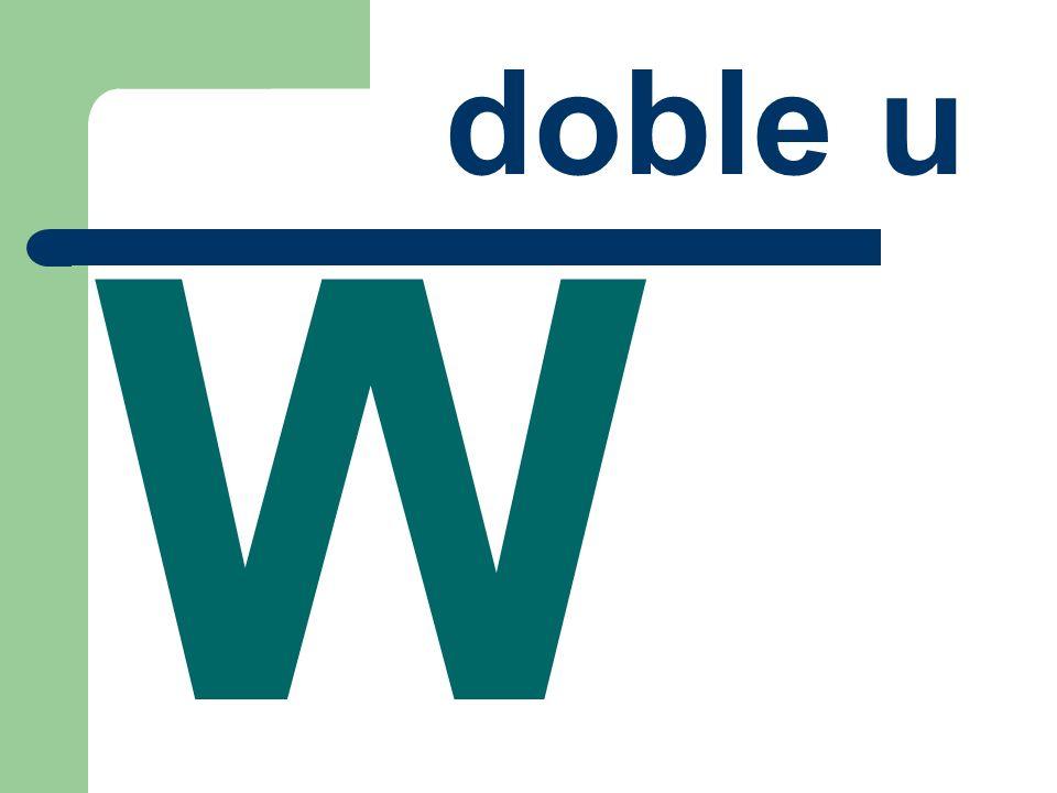 doble u W