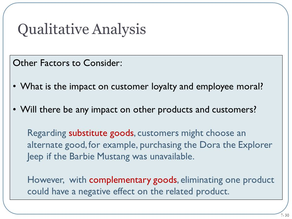 Qualitative Analysis Other Factors to Consider: