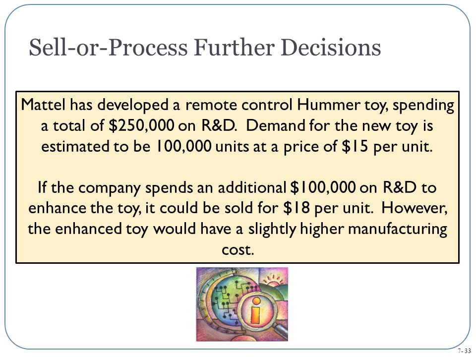 Sell-or-Process Further Decisions