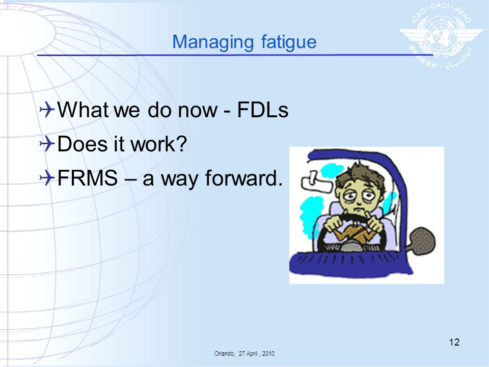 What we do now - FDLs Does it work FRMS – a way forward.