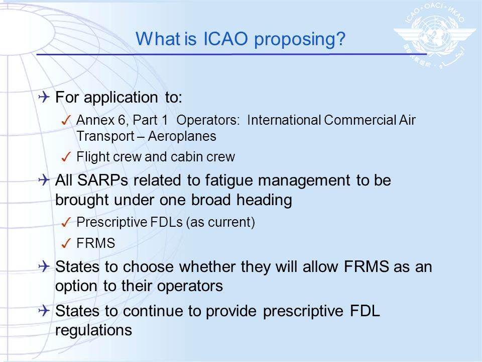 What is ICAO proposing For application to: