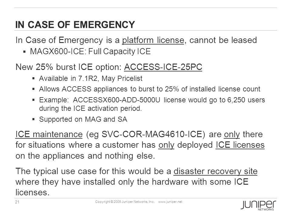 IN CASE OF EMERGENCY In Case of Emergency is a platform license, cannot be leased. MAGX600-ICE: Full Capacity ICE.