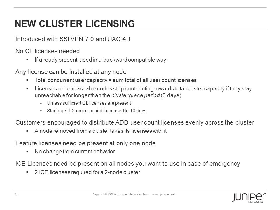 NEW CLUSTER LICENSING Introduced with SSLVPN 7.0 and UAC 4.1